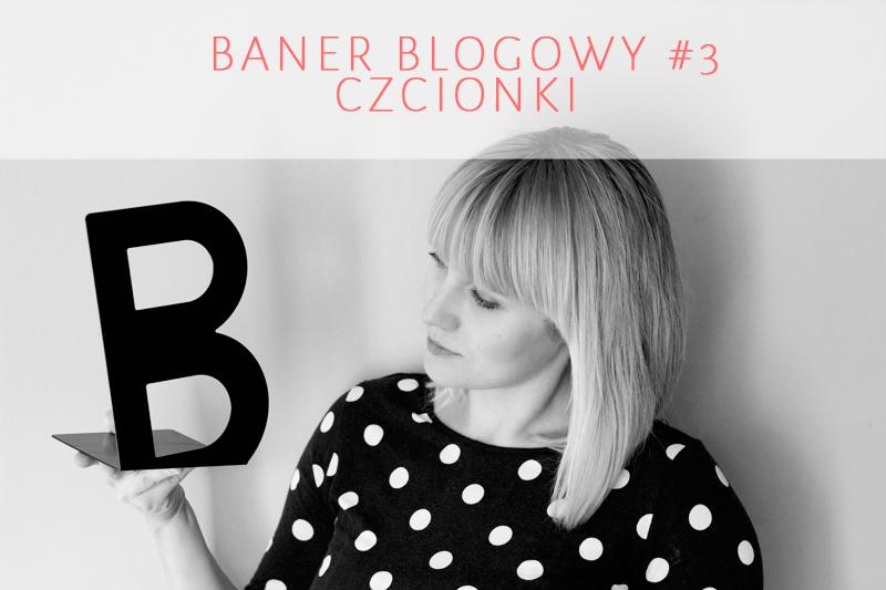 Jak zaprojektować baner blogowy #3 – czcionki