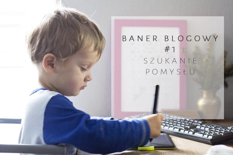Jak zaprojektować baner blogowy #1 – szukanie pomysłu.