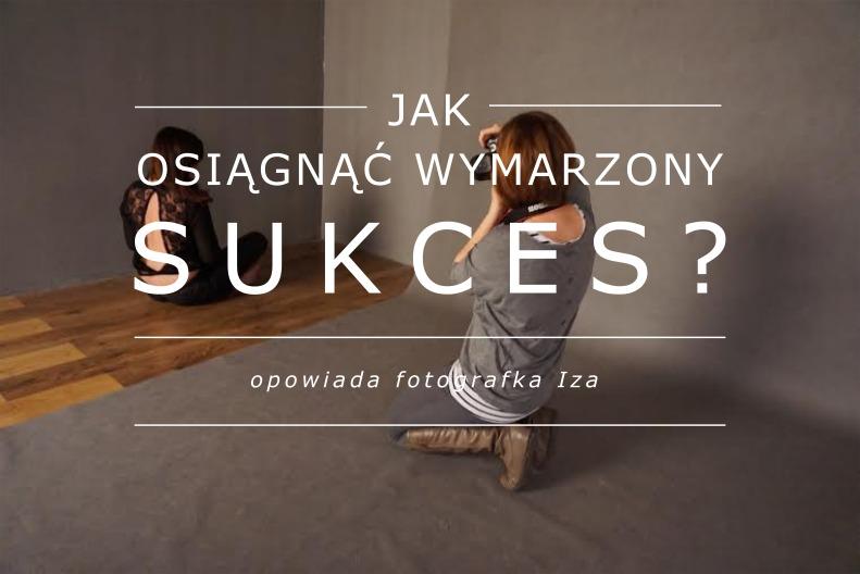 Kobieta sukcesu – Ty też możesz nią być!