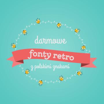 czcionki polskie, darmowe czcionki, darmowe fonty, czcionki retro, polskie fonty